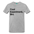 Gray Cool Experiment Bro Science Men's Premium T-Shirt