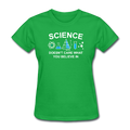 "Green ""Science Doesn't Care"" Women's T-Shirt"