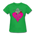 """Yo-da one for me"" - Women's T-Shirt"