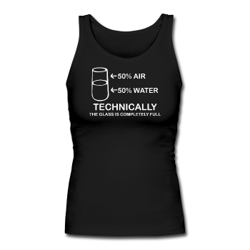 "Black ""Technically The Glass Is Full"" Women's Longer Length Fitted Tank"