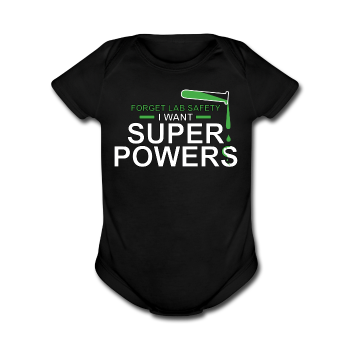 Black Forget Lab Safety I Want Super Powers Baby Short Sleeve One Piece