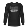 """I Wear this Shirt Periodically"" (white) - Men's Long Sleeve T-Shirt - T-Shirt - ScienceT-Shirts"