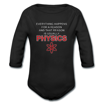 """Everything Happens for a Reason"" - Baby Long Sleeve One Piece - One Piece - ScienceT-Shirts"