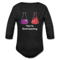 Black You're Overreacting Baby Long Sleeve One Piece