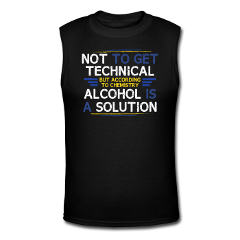 "Black ""Alcohol Is A Solution"" Men's Muscle T-Shirt"