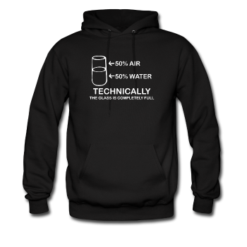"Black ""Technically The Glass Is Full"" Men's Hoodie"