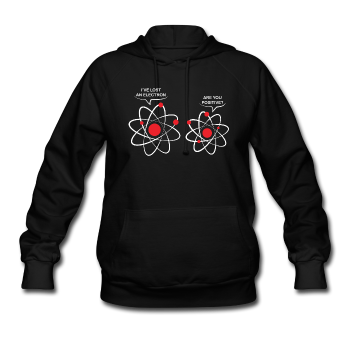 """I've Lost An Electron"" - Women's Hoodie - Hoodie - ScienceT-Shirts"