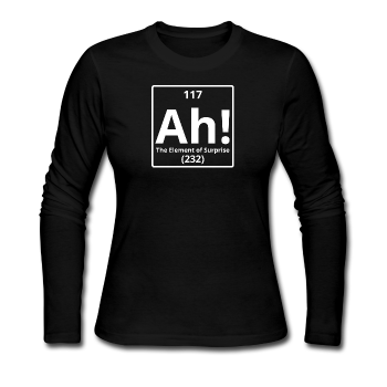 """Ah! The Element of Surprise"" - Women's Long Sleeve T-Shirt - Long Sleeve Shirt - ScienceT-Shirts"