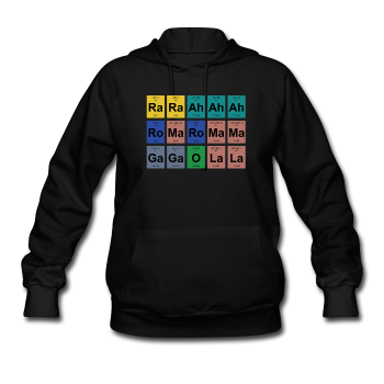 """Lady Gaga Periodic Table"" - Women's Hoodie"