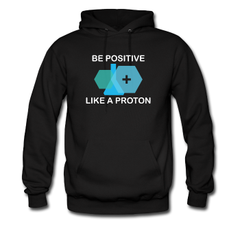 Black Be Positive Like A Proton Men's Hoodie