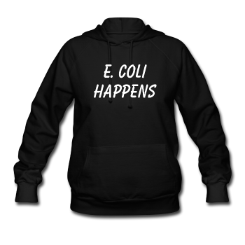 """E. Coli Happens"" (white) - Women's Hoodie - Hoodie - ScienceT-Shirts"
