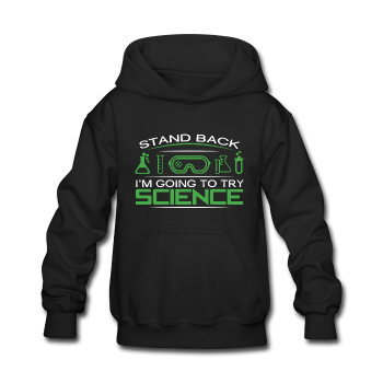 black Stand Back I'm Going To Try Science Kids' Hoodie