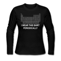"""Wear this Shirt Periodically"" (white) - Women's Long Sleeve T-Shirt"