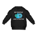 """Be Positive"" (white) - Toddler Hoodie - Hoodie - ScienceT-Shirts"