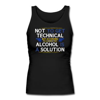 "Black ""Alcohol Is A Solution"" Women's Longer Length Fitted Tank"