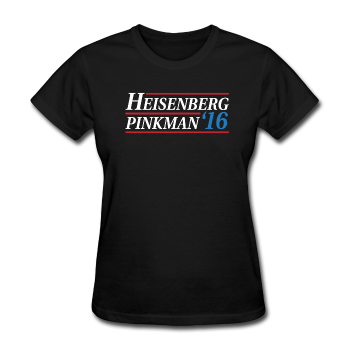 """Heisenberg/Pinkman 2016"" - Women's T-Shirt - T-Shirt - ScienceT-Shirts"