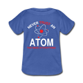 Blue Never Trust An Atom Baby Lap Shoulder T-Shirt