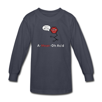 """A-Mean-Oh Acid"" - Kids' Long Sleeve T-Shirt - Long Sleeve Shirt - ScienceT-Shirts"