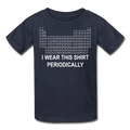 """I Wear this Shirt Periodically"" (white) - Kids' T-Shirt - T-Shirt - ScienceT-Shirts"