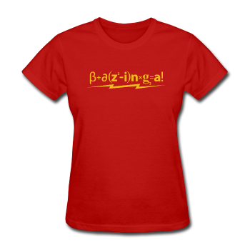 """Bazinga"" - Women's T-Shirt - T-Shirt - ScienceT-Shirts"
