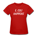 """E. Coli Happens"" (white) - Women's T-Shirt - T-Shirt - ScienceT-Shirts"
