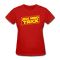 """Don't Make Me Go Jedi Mind Trick On You"" - Women's T-Shirt - T-Shirt - ScienceT-Shirts"