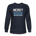 """Nerd?"" - Men's Long Sleeve T-Shirt"