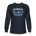 """Science Doesn't Care"" - Men's Long Sleeve T-Shirt"