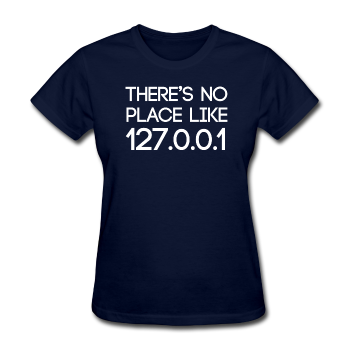 "UNPUBLISHED - Spreadshirt Article not found | UNPUBLISHED - Spreadshirt Article not found | ""There's No Place Like 127.0.0.1"" (white) - Women's T-Shirt - T-Shirt - ScienceT-Shirts"