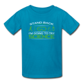 """Stand Back"" - Kids' T-Shirt"