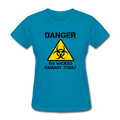 """Danger I'm Wicked Radiant Today"" - Women's T-Shirt"