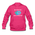 """Be Positive"" (white) - Women's Hoodie - Hoodie - ScienceT-Shirts"