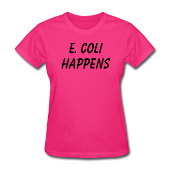 """E. Coli Happens"" (black) - Women's T-Shirt - T-Shirt - ScienceT-Shirts"