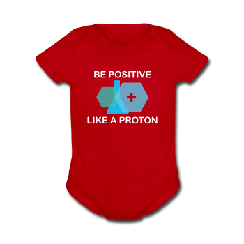 """Be Positive"" (white) - Baby Short Sleeve One Piece - One Piece - ScienceT-Shirts"