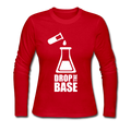 """Drop the Base"" - Women's Long Sleeve T-Shirt - Long Sleeve Shirt - ScienceT-Shirts"