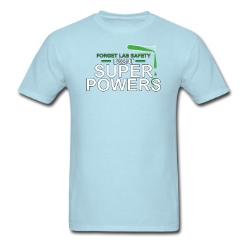 Blue Forget Lab Safety I Have Super Powers Men's T-Shirt