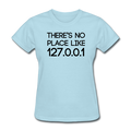 "UNPUBLISHED - Spreadshirt Article not found | UNPUBLISHED - Spreadshirt Article not found | ""There's No Place Like 127.0.0.1"" (black) - Women's T-Shirt - T-Shirt - ScienceT-Shirts"