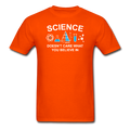 Orange Science Doesn't Care What You Believe In Men's T-Shirt