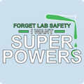 """Forget Lab Safety"" - Men's T-Shirt - T-Shirt - ScienceT-Shirts"