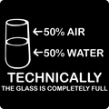 """Technically the Glass is Full"" - Men's T-Shirt"
