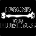 """I Found this Humerus"" - Women's Long Sleeve T-Shirt - Long Sleeve Shirt - ScienceT-Shirts"