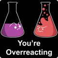 """You're Overreacting"" - Men's Hoodie"