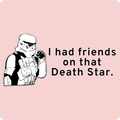 """I Had Friends on that Death Star"" - Women's T-Shirt - T-Shirt - ScienceT-Shirts"