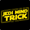 """Don't Make Me Go Jedi Mind Trick On You"" - Kids' T-Shirt - T-Shirt - ScienceT-Shirts"
