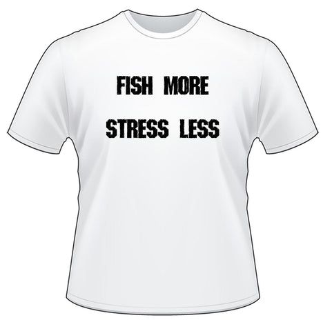 Fish More Stress Less Short Sleeve T-Shirt