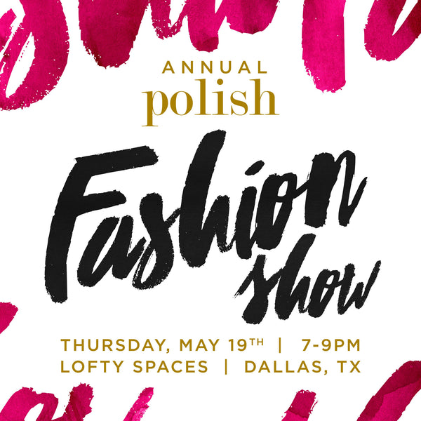 The Annual Polish Fashion Show is Almost Here!