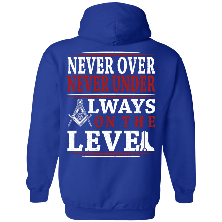 Never Over Never Under Always On The Level