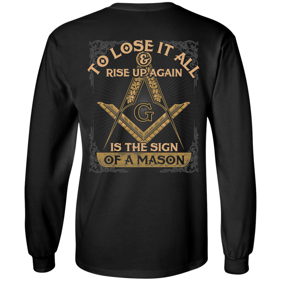 To Lose It All & Rise Up Again Is The Sign Of A Mason