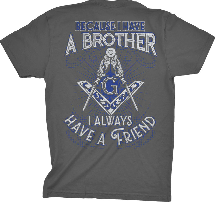 Because I Have A Brother I Always Have A Friend