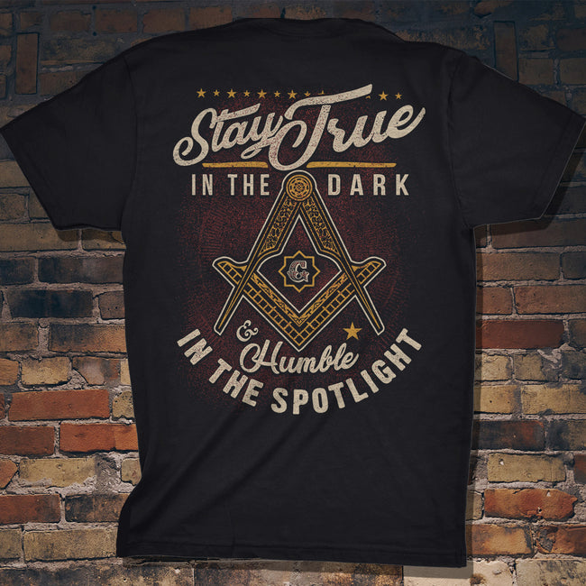 Stay True In The Dark & Humble In The Spotlight